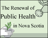 The Renewal of Public Health in Nova Scotia